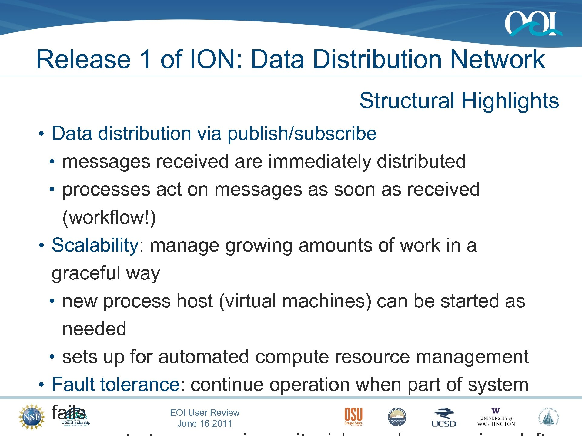 Release 1 of ION: Data Distribution Network Structural Highlights • Data distribution via publish/subscribe