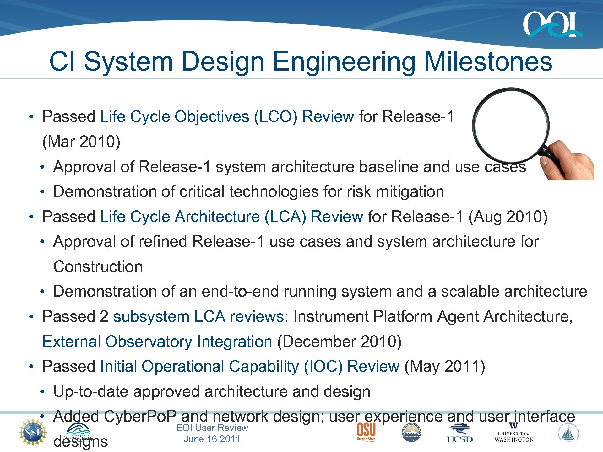 CI System Design Engineering Milestones • Passed Life Cycle Objectives (LCO) Review for Release-1
