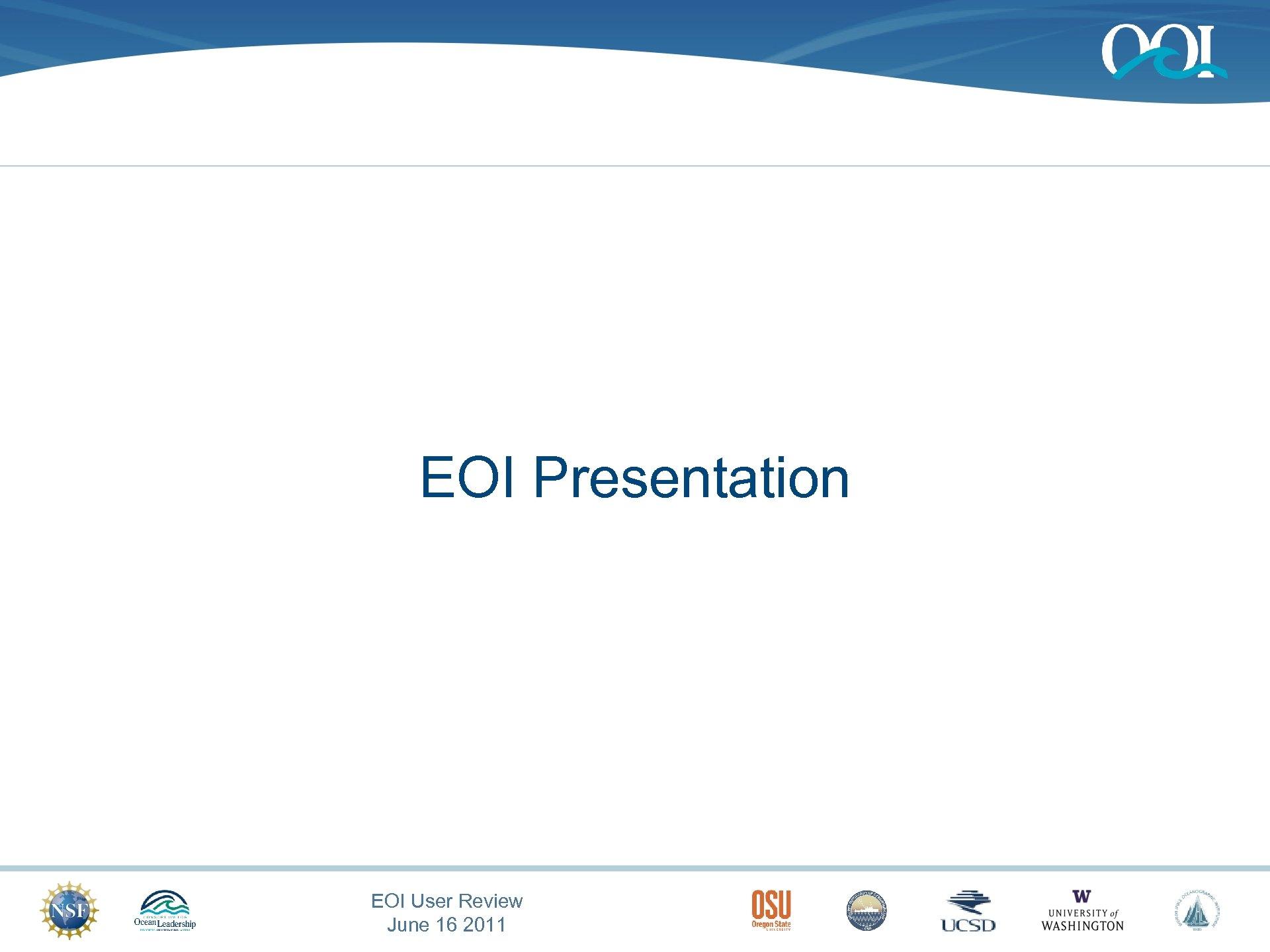 EOI Presentation EOI User Review June 16 2011