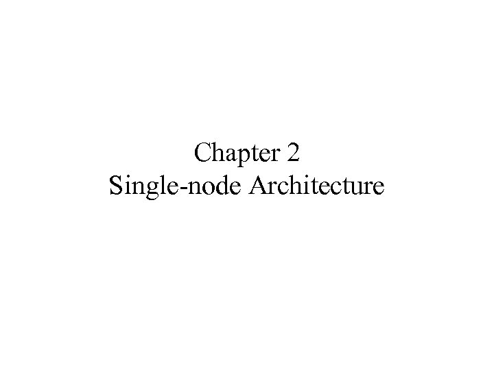 Chapter 2 Single-node Architecture