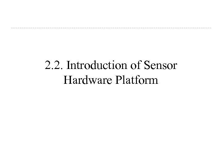 2. 2. Introduction of Sensor Hardware Platform