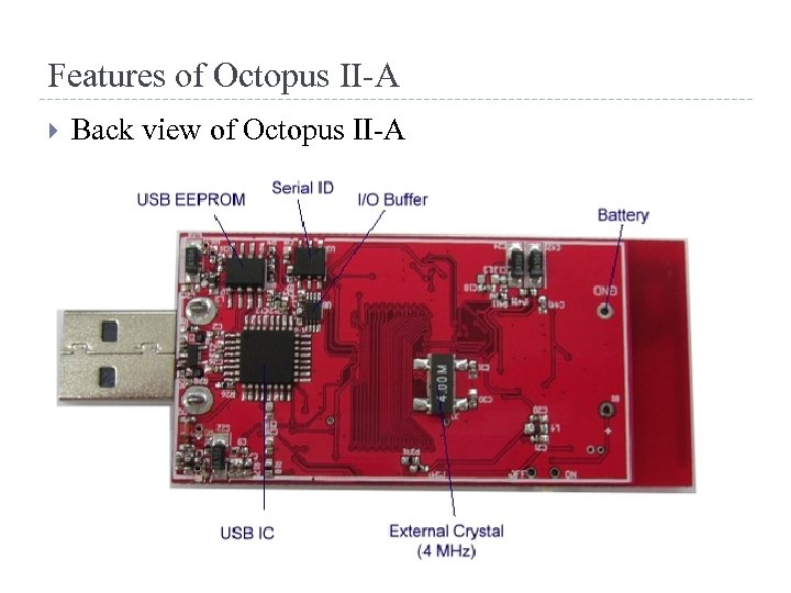 Features of Octopus II-A Back view of Octopus II-A