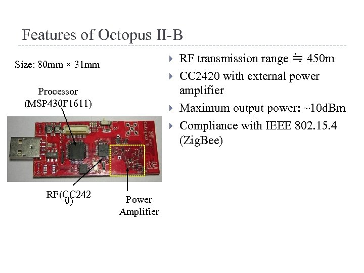Features of Octopus II-B Size: 80 mm × 31 mm Processor (MSP 430 F
