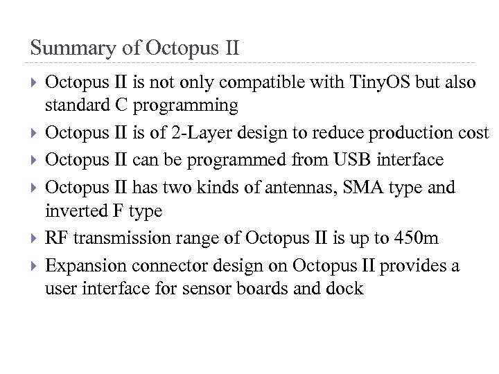 Summary of Octopus II is not only compatible with Tiny. OS but also standard