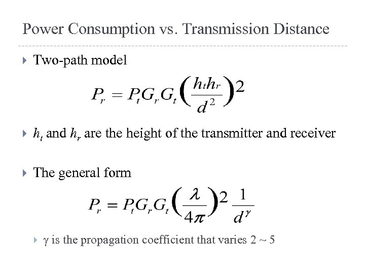 Power Consumption vs. Transmission Distance Two-path model ht and hr are the height of