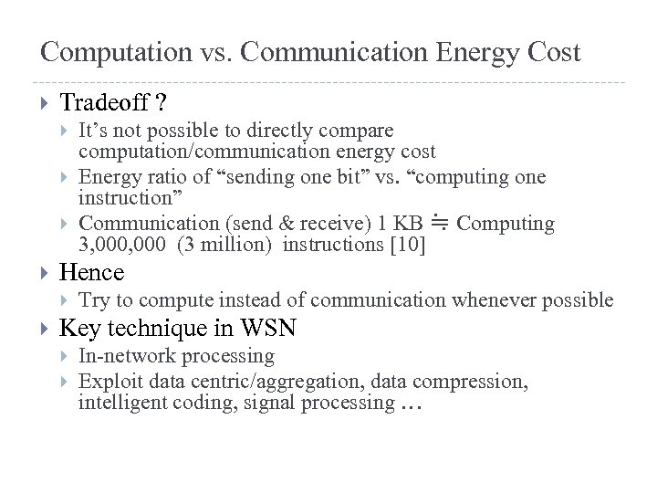 Computation vs. Communication Energy Cost Tradeoff ? Hence It's not possible to directly compare