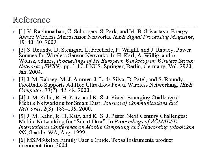 Reference [1] V. Raghunathan, C. Schurgers, S. Park, and M. B. Srivastava. Energy. Aware
