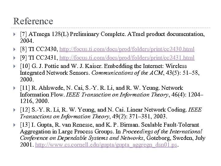 Reference [7] ATmega 128(L) Preliminary Complete. ATmel product documentation, 2004. [8] TI CC 2430,