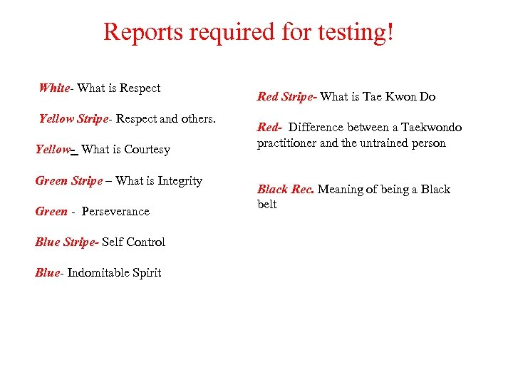 Reports required for testing! White- What is Respect Yellow Stripe- Respect and others. Yellow-