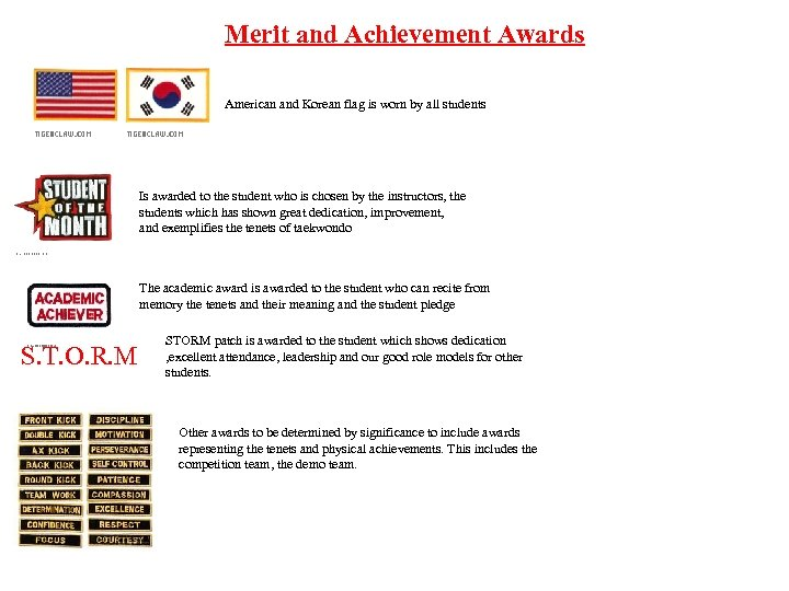 Merit and Achievement Awards American and Korean flag is worn by all students Is