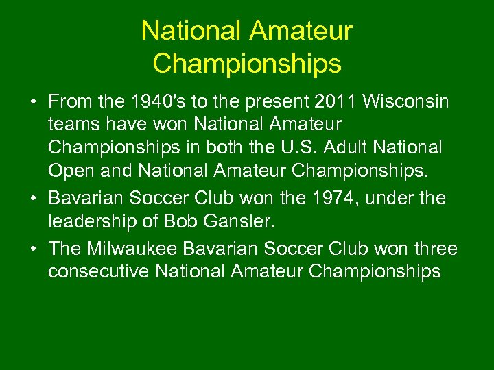 National Amateur Championships • From the 1940's to the present 2011 Wisconsin teams have