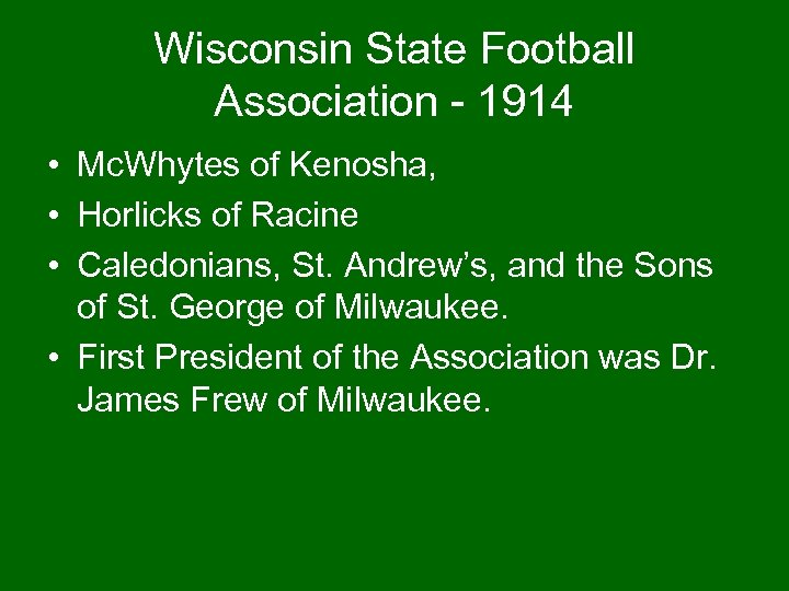 Wisconsin State Football Association - 1914 • Mc. Whytes of Kenosha, • Horlicks of