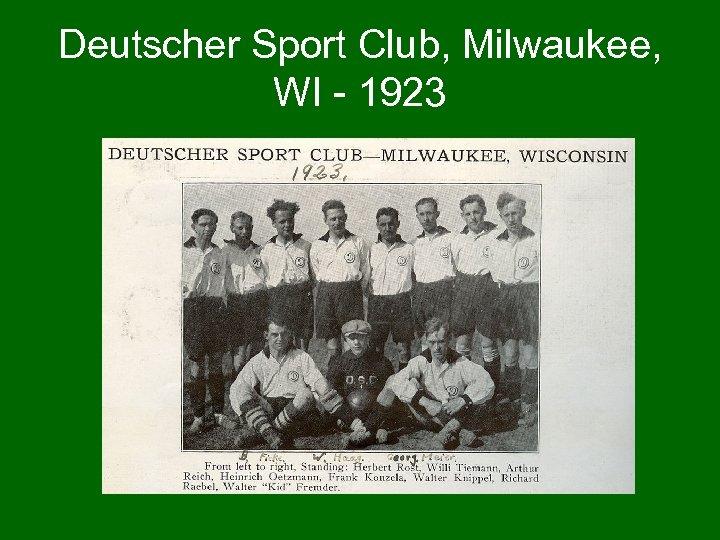 Deutscher Sport Club, Milwaukee, WI - 1923
