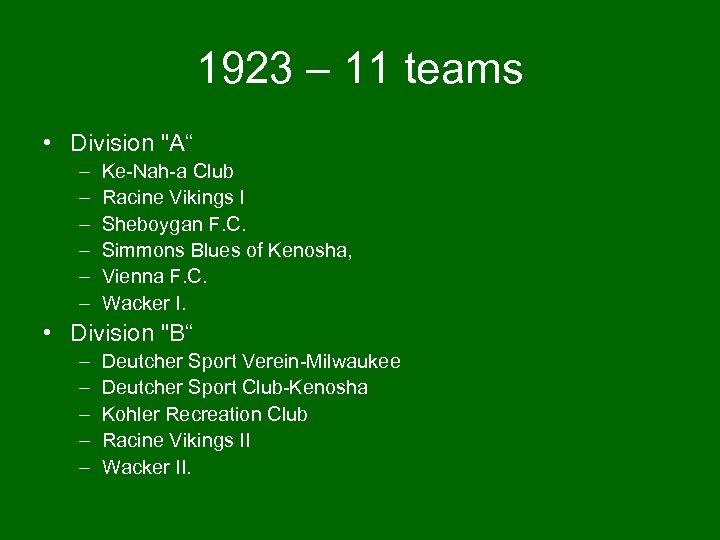 1923 – 11 teams • Division