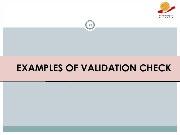 13 EXAMPLES OF VALIDATION CHECK