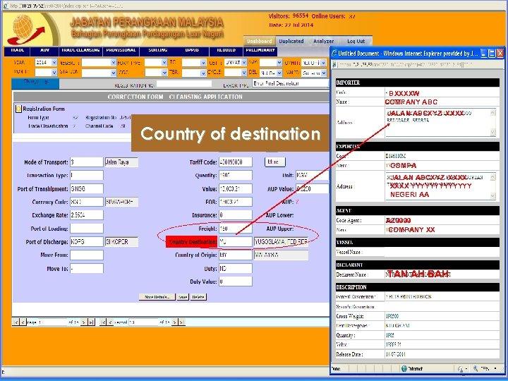 17 BXXXXW COMPANY ABC JALAN ABCXYZ XXXX Country of destination COMPA JALAN ABCXYZ XXXX