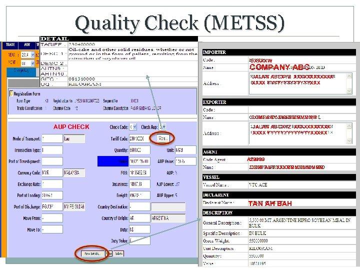 Quality Check (METSS) 20 BXXXXW COMPANY ABC JALAN ABCXYZ XXXXXX YYYYYYYXXX COMPANY XXXMMMMMMM AUP