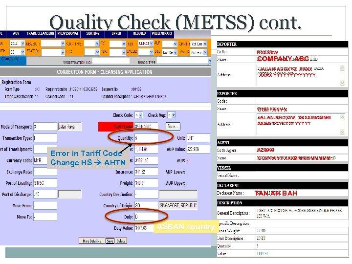 Quality Check (METSS) cont. 21 BXXXXW COMPANY ABC JALAN ABCXYZ XXXX YYYYYYY COMPANY X