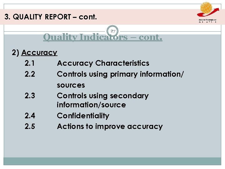 3. QUALITY REPORT – cont. 27 Quality Indicators – cont. 2) Accuracy 2. 1