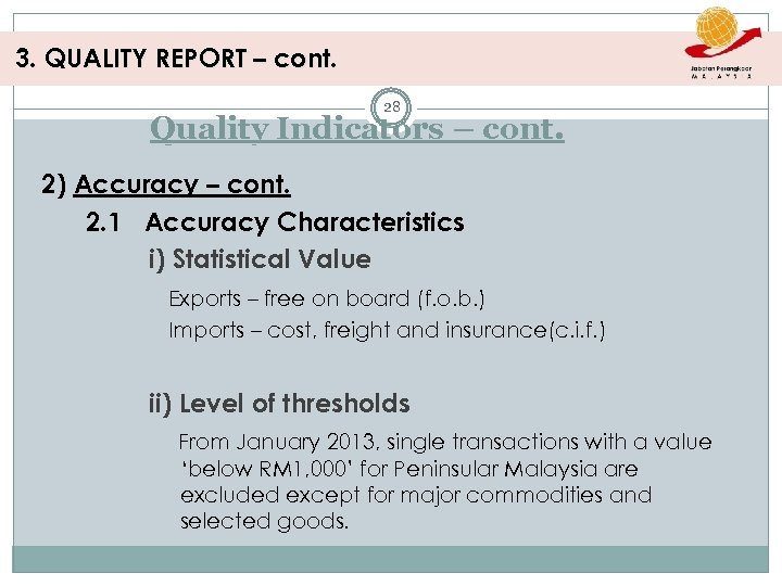 3. QUALITY REPORT – cont. 28 Quality Indicators – cont. 2) Accuracy – cont.