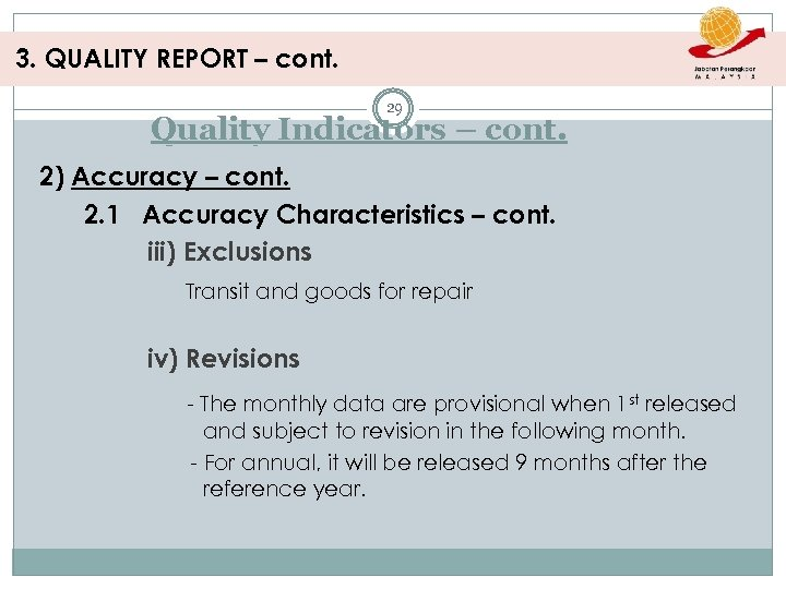 3. QUALITY REPORT – cont. 29 Quality Indicators – cont. 2) Accuracy – cont.