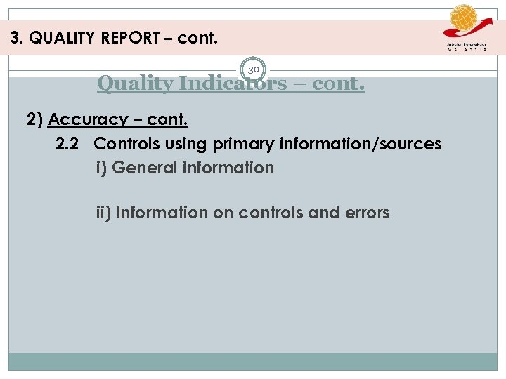 3. QUALITY REPORT – cont. 30 Quality Indicators – cont. 2) Accuracy – cont.