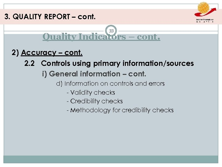 3. QUALITY REPORT – cont. 33 Quality Indicators – cont. 2) Accuracy – cont.