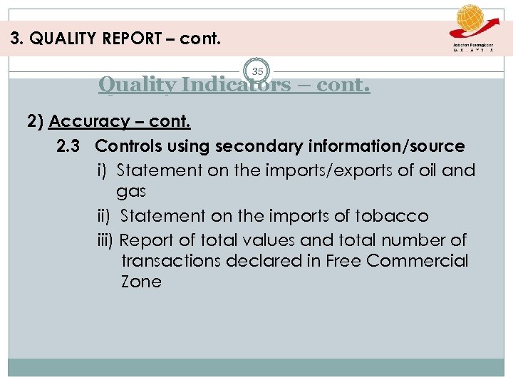 3. QUALITY REPORT – cont. 35 Quality Indicators – cont. 2) Accuracy – cont.