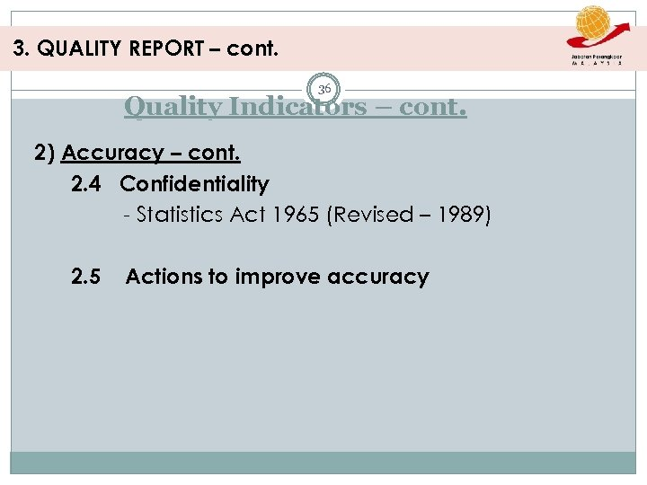 3. QUALITY REPORT – cont. 36 Quality Indicators – cont. 2) Accuracy – cont.