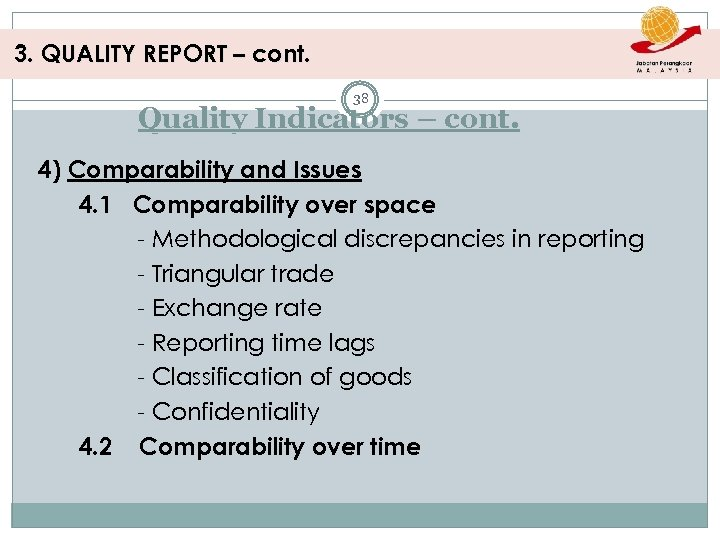 3. QUALITY REPORT – cont. 38 Quality Indicators – cont. 4) Comparability and Issues