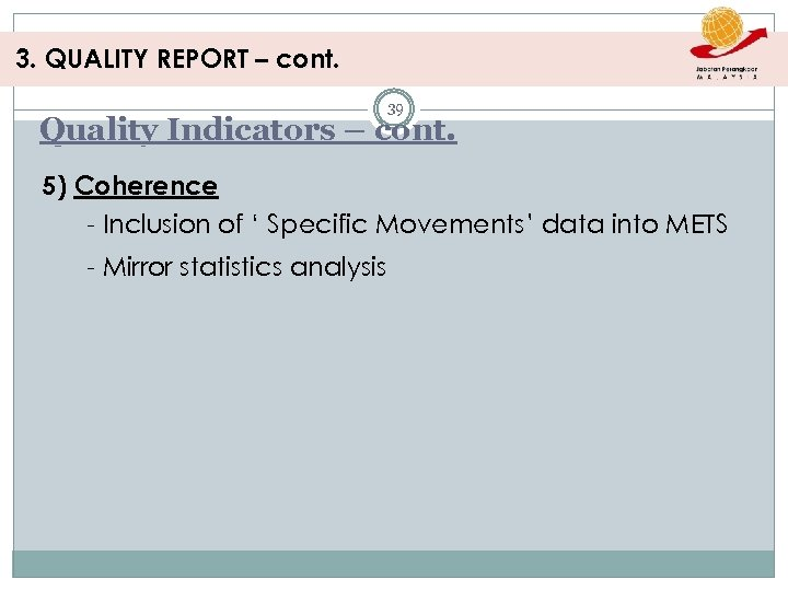 3. QUALITY REPORT – cont. 39 Quality Indicators – cont. 5) Coherence - Inclusion