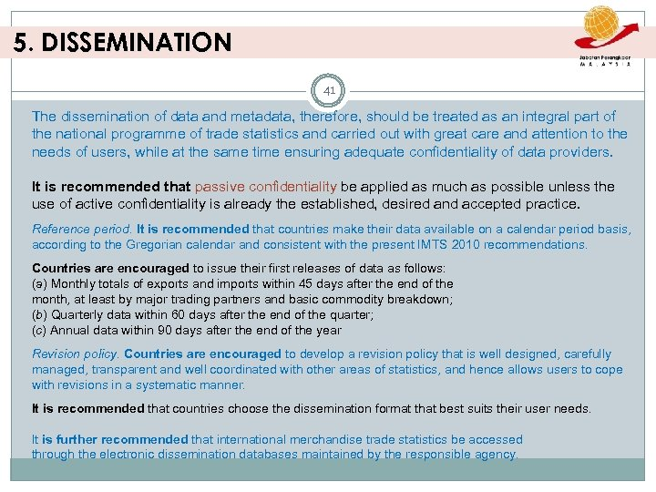 5. DISSEMINATION 41 The dissemination of data and metadata, therefore, should be treated as
