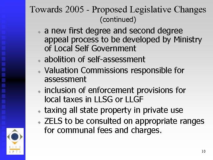 Towards 2005 - Proposed Legislative Changes (continued) u u u a new first degree