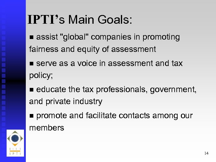 IPTI's Main Goals: assist