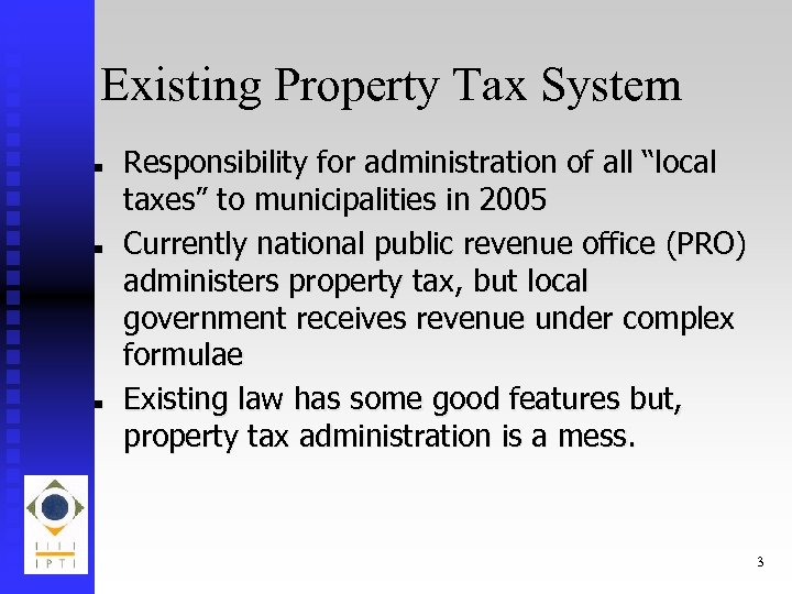"""Existing Property Tax System n n n Responsibility for administration of all """"local taxes"""""""