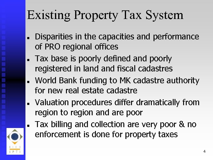 Existing Property Tax System n n n Disparities in the capacities and performance of
