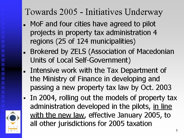 Towards 2005 - Initiatives Underway n n n § Mo. F and four cities