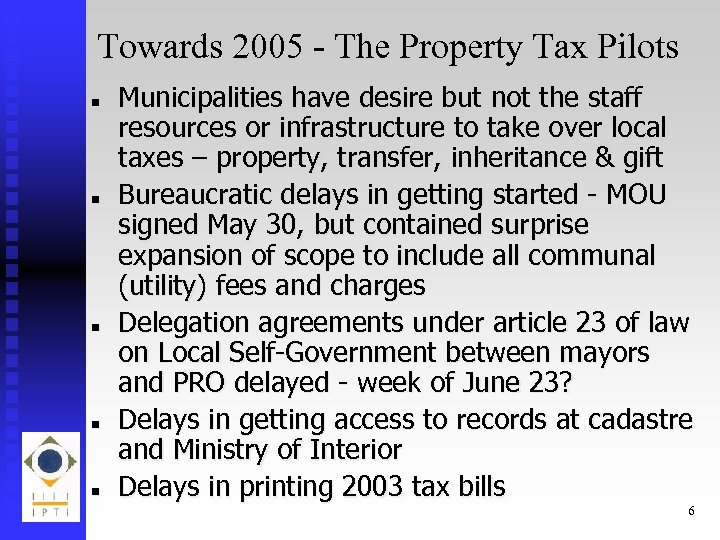Towards 2005 - The Property Tax Pilots n n n Municipalities have desire but
