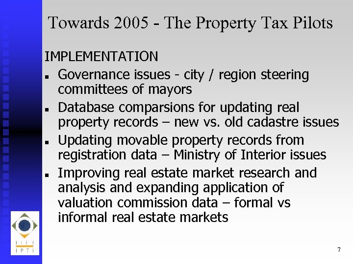 Towards 2005 - The Property Tax Pilots IMPLEMENTATION n Governance issues - city /
