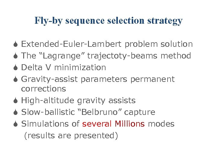 """Fly-by sequence selection strategy Extended-Euler-Lambert problem solution The """"Lagrange"""" trajectoty-beams method Delta V minimization"""