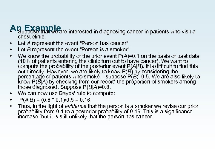 An Example Suppose that we are interested in diagnosing cancer in patients who visit