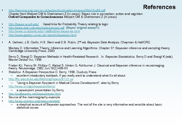 References • http: //learning. eng. cam. ac. uk/wolpert/publications/papers/Wol. Gha 06. pdf Chapter from Wolpert