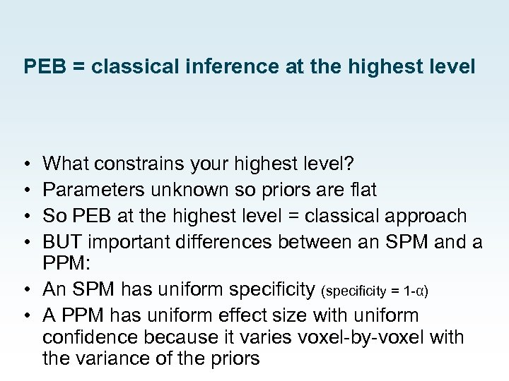 PEB = classical inference at the highest level • • What constrains your highest