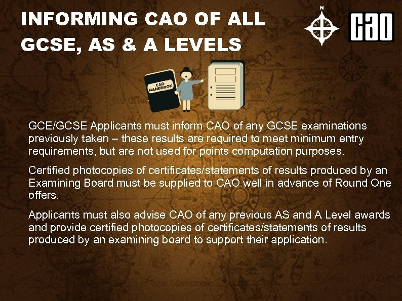 INFORMING CAO OF ALL GCSE, AS & A LEVELS GCE/GCSE Applicants must inform CAO