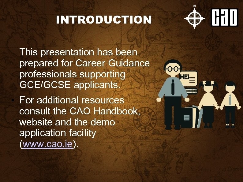 INTRODUCTION This presentation has been prepared for Career Guidance professionals supporting GCE/GCSE applicants. •