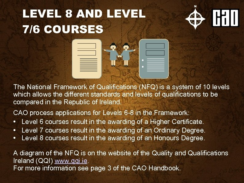 LEVEL 8 AND LEVEL 7/6 COURSES The National Framework of Qualifications (NFQ) is a