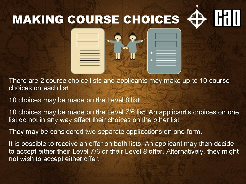 MAKING COURSE CHOICES There are 2 course choice lists and applicants may make up