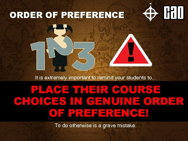 ORDER OF PREFERENCE It is extremely important to remind your students to. . .