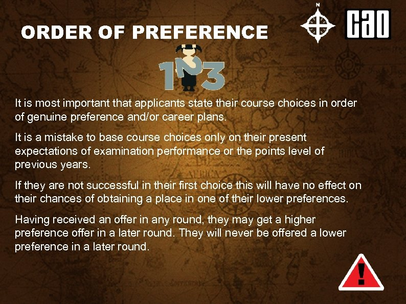 ORDER OF PREFERENCE It is most important that applicants state their course choices in