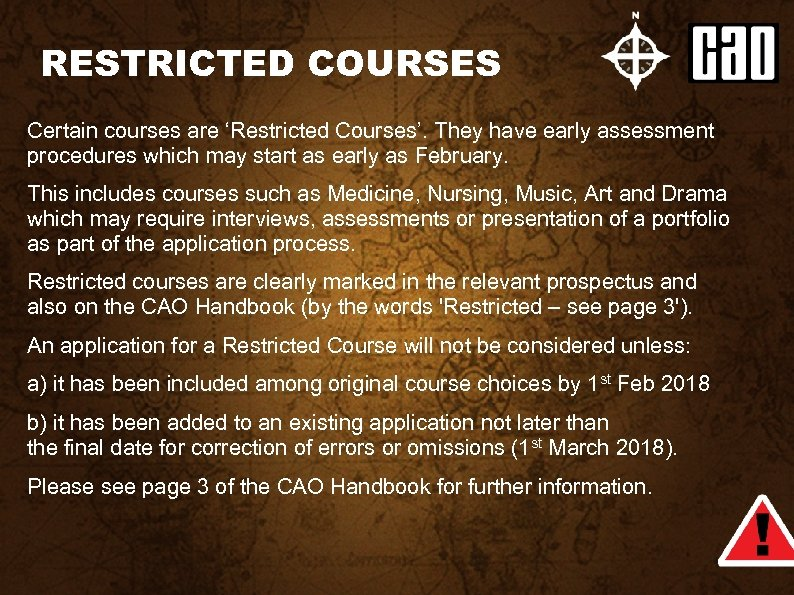 RESTRICTED COURSES Certain courses are 'Restricted Courses'. They have early assessment procedures which may